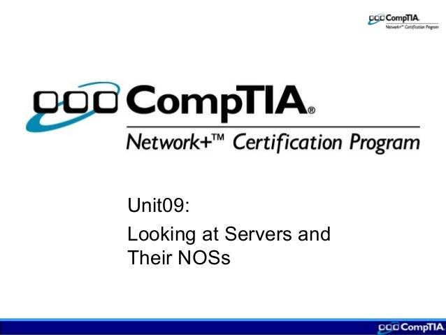 Unit09: Looking at Servers and Their NOSs
