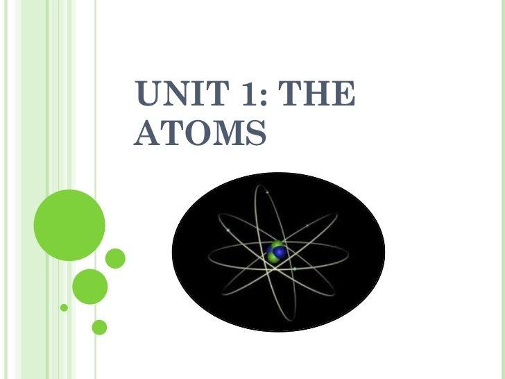 Unit 1: The atoms