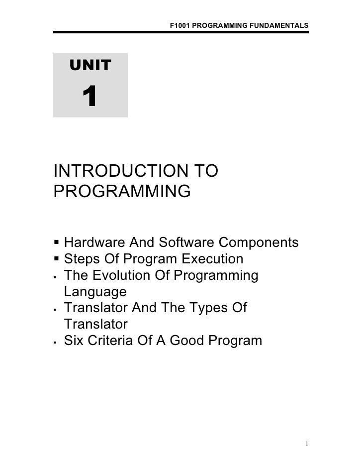 F1001 PROGRAMMING FUNDAMENTALS  UNIT   1INTRODUCTION TOPROGRAMMING Hardware And Software Components Steps Of Program Exe...