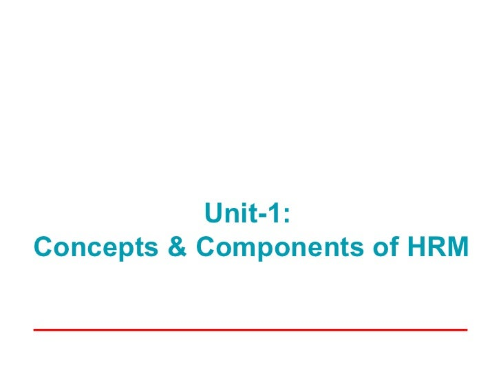 Unit-1:Concepts & Components of HRM