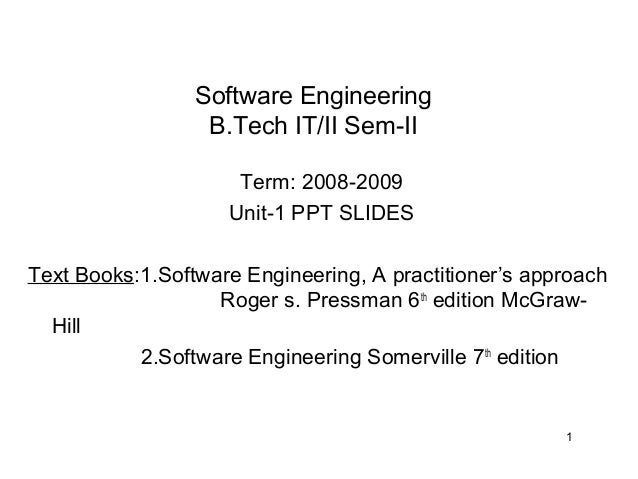 Software Engineering                  B.Tech IT/II Sem-II                     Term: 2008-2009                    Unit-1 PP...