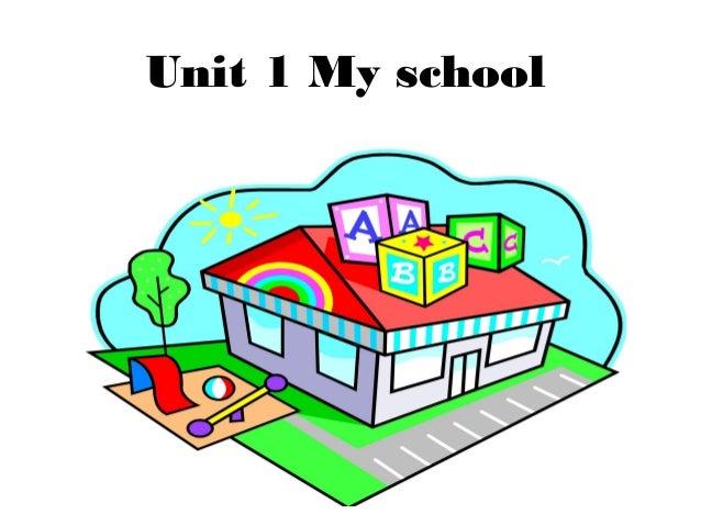 Unit 1.my school
