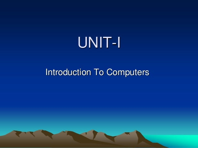 UNIT-I Introduction To Computers