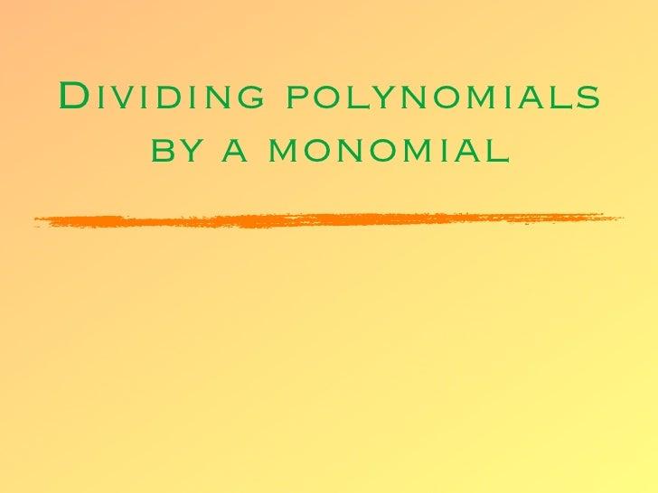 Unit 1 - dividing a polynomial by a monomial