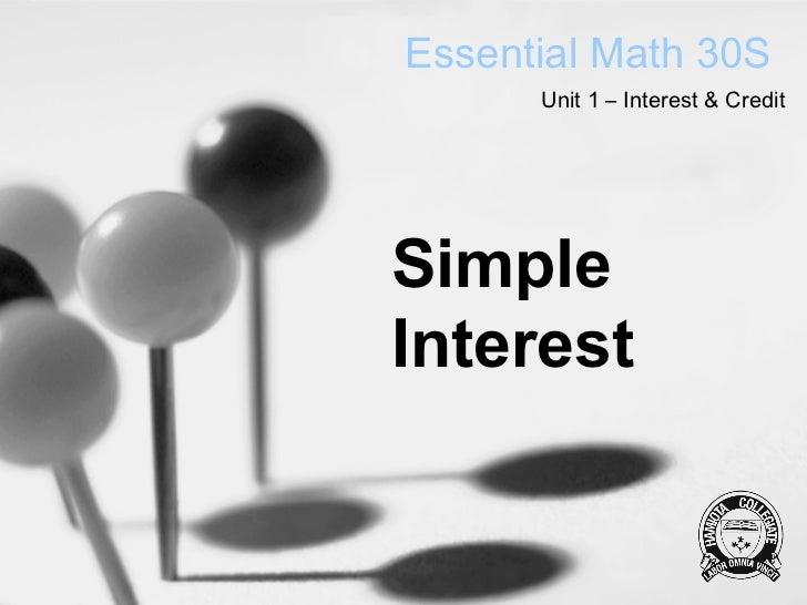 Essential Math 30S      Unit 1 – Interest & CreditSimpleInterest