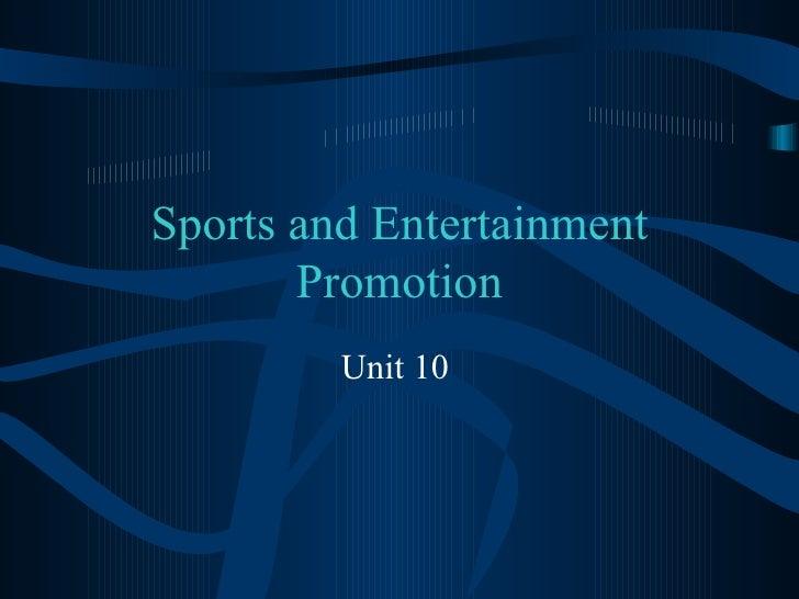 Sports and Entertainment       Promotion         Unit 10