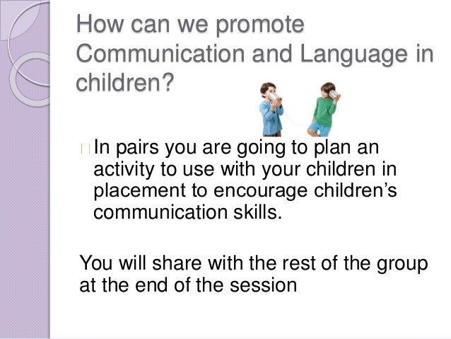 support childrens speech language and communication 2 essay Disclaimer: this essay has been submitted by a student cognitive and language development: language development, which is from the first cry, through the growth of verbal communication skills, to true speech and understanding.
