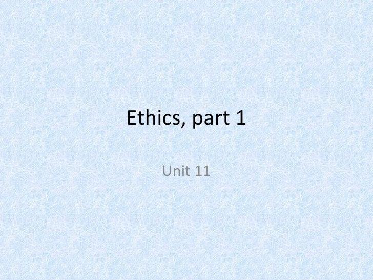 Ethics, Part 1