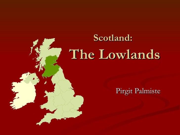 Scotland:   The Lowlands Pirgit Palmiste