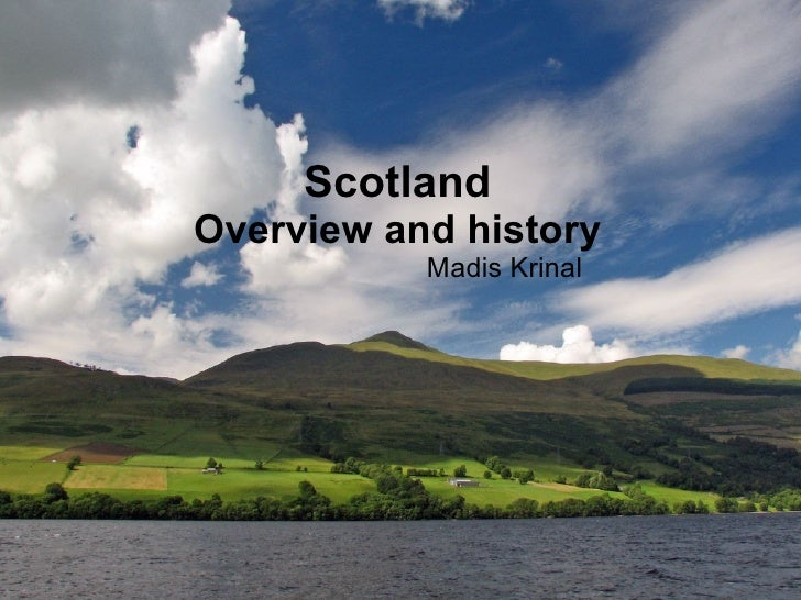 Scotland Overview and history Madis Krinal