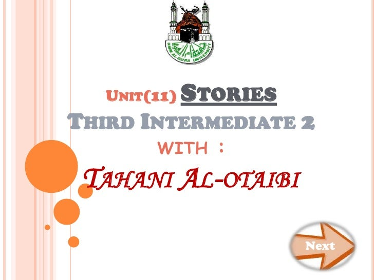 UNIT(11)   STORIESTHIRD INTERMEDIATE 2        WITH    : TAHANI AL-OTAIBI                        Next