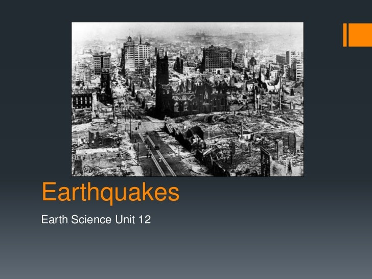 EarthquakesEarth Science Unit 12