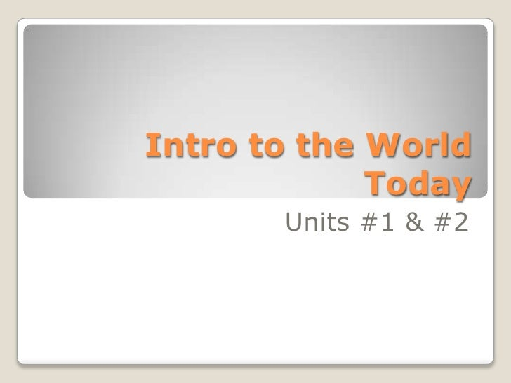 Intro to the World Today<br />Units #1 & #2<br />