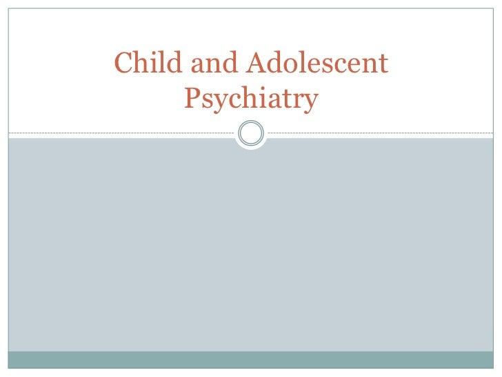Unit13 child and adolescent psychiatryonline
