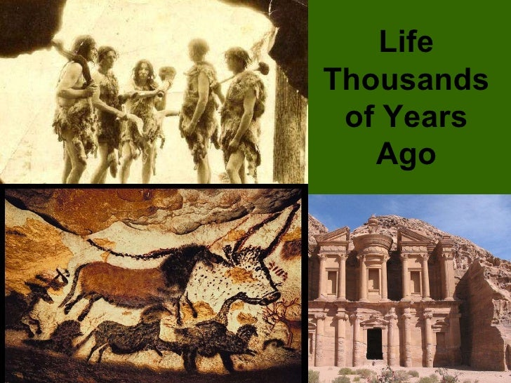 Life Thousands of Years Ago