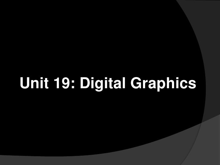 Unit 19: Digital Graphics