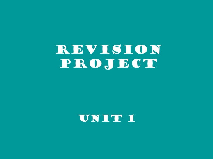 REVISION project UNIT 1