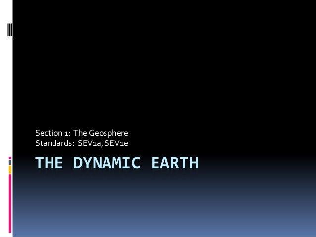 Section 1: The GeosphereStandards: SEV1a, SEV1eTHE DYNAMIC EARTH