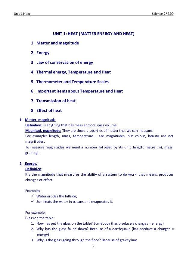 Unit 1 Heat Science 2º ESO 1 UNIT 1: HEAT (MATTER ENERGY AND HEAT) 1. Matter and magnitude 2. Energy 3. Law of conservatio...