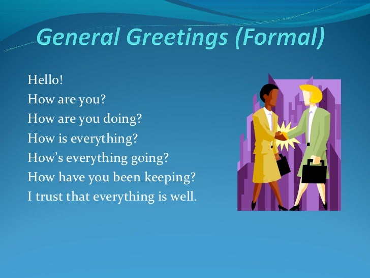 Unit 1 General Greetings Formal