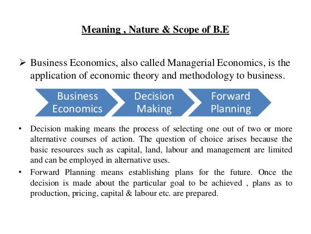 meaning and scope of managerial economics 12 meaning and definition of managerial economics nature and scope of managerial economics and its and tools of economics to solve the managerial.