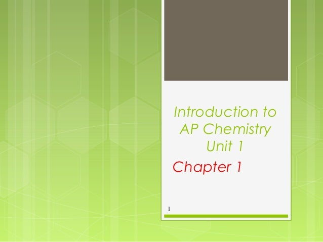 Introduction to AP Chemistry Unit 1 Chapter 1 1