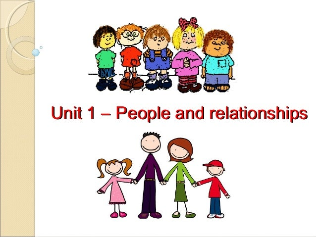 Unit 1 – People and relationships