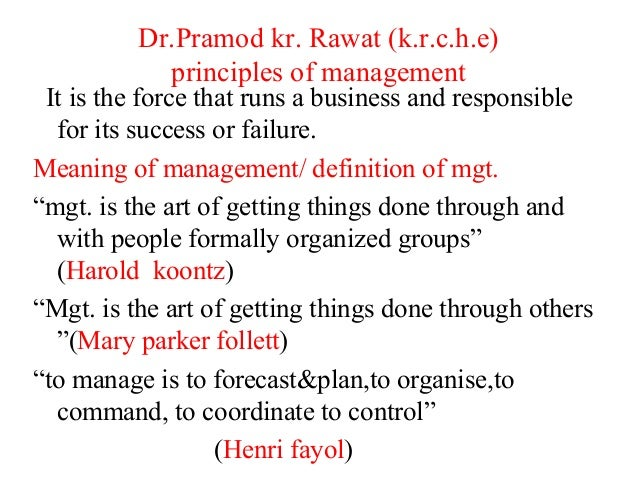 Dr.Pramod kr. Rawat (k.r.c.h.e) principles of management It is the force that runs a business and responsible for its succ...