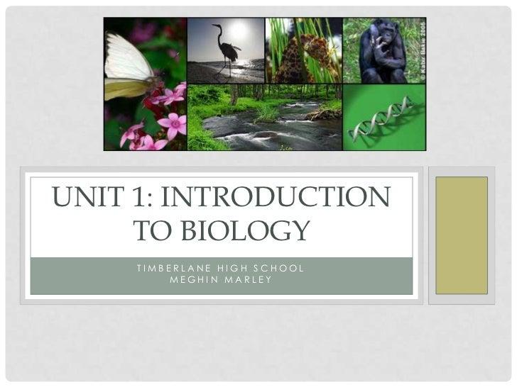 UNIT 1: INTRODUCTION     TO BIOLOGY     TIMBERLANE HIGH SCHOOL          MEGHIN MARLEY