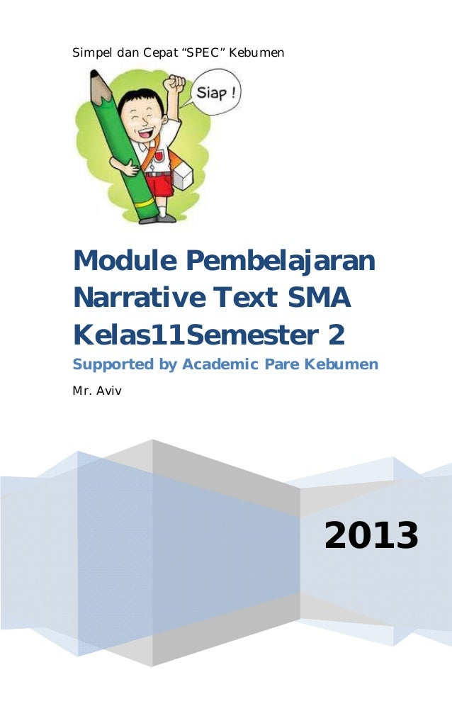 "Simpel dan Cepat ""SPEC"" KebumenModule PembelajaranNarrative Text SMAKelas11Semester 2Supported by Academic Pare KebumenMr...."