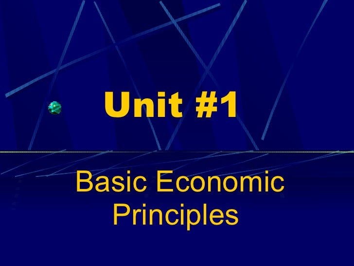 Unit #1 Basic Economic Principles