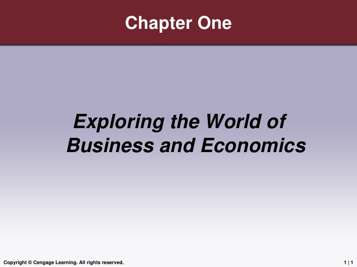 Copyright © Cengage Learning. All rights reserved.<br />1 | 1<br />Chapter One<br />Exploring the World of Business and Ec...