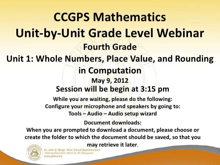 CCGPS Mathematics  Unit-by-Unit Grade Level Webinar                 Fourth GradeUnit 1: Whole Numbers, Place Value, and Ro...