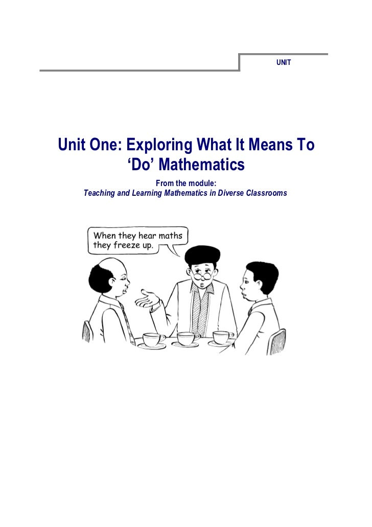 UNITUnit One: Exploring What It Means To          'Do' Mathematics                       From the module:   Teaching and L...