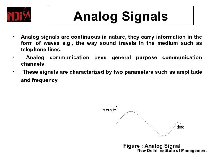 Data Representation                   Analog Signals •   Analog signals are continuous in nature, they carry information i...