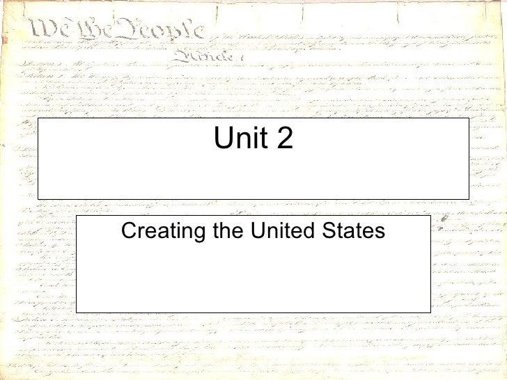 Unit 2 Creating the United States