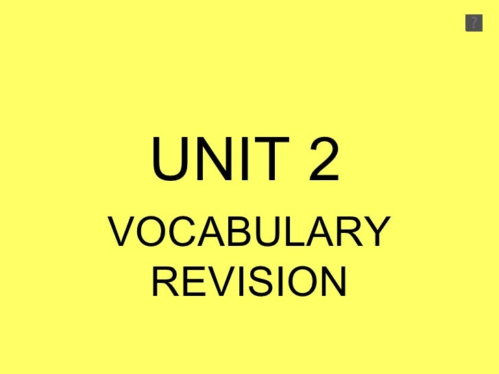 Unit 2 - VOCABULARY REVISION