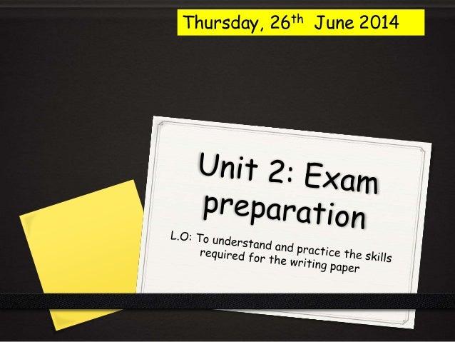 Unit 2:Writing paper - mock exam preparation