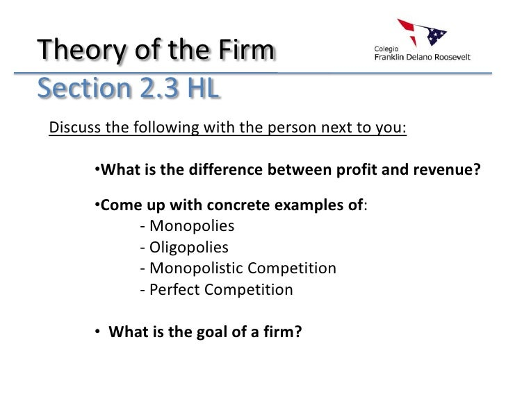 Theory of the Firm Section 2.3 HL Discuss the following with the person next to you:        •What is the difference betwee...