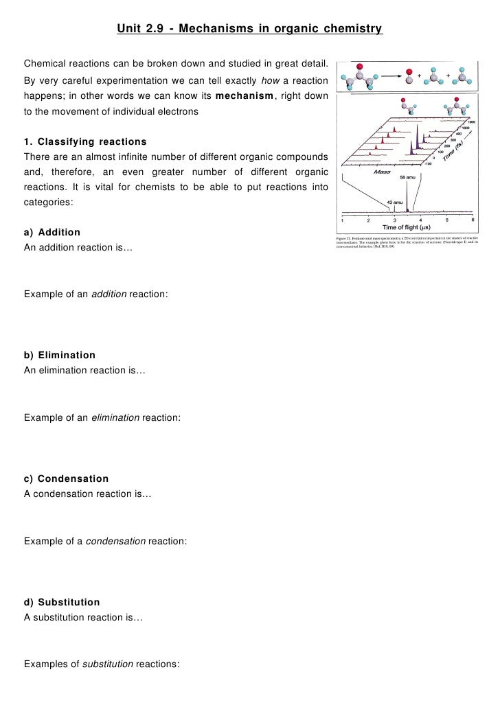 Unit 2.9 - Mechanisms in organic chemistry  Chemical reactions can be broken down and studied in great detail. By very car...
