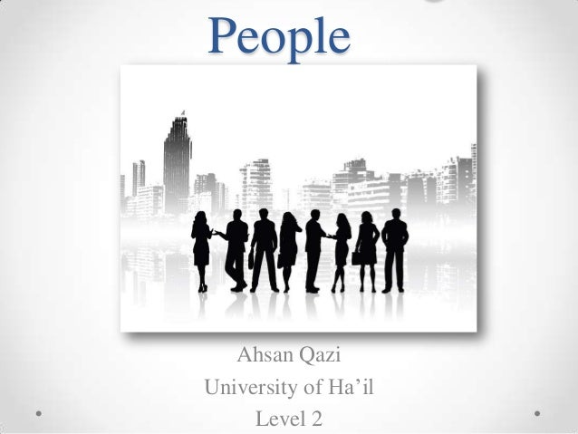 People  Ahsan Qazi University of Ha'il Level 2