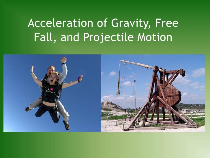 Acceleration of Gravity, Free Fall, and Projectile Motion<br />