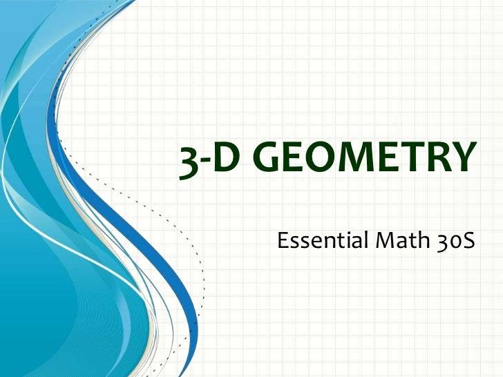 3-D GEOMETRY   Essential Math 30S