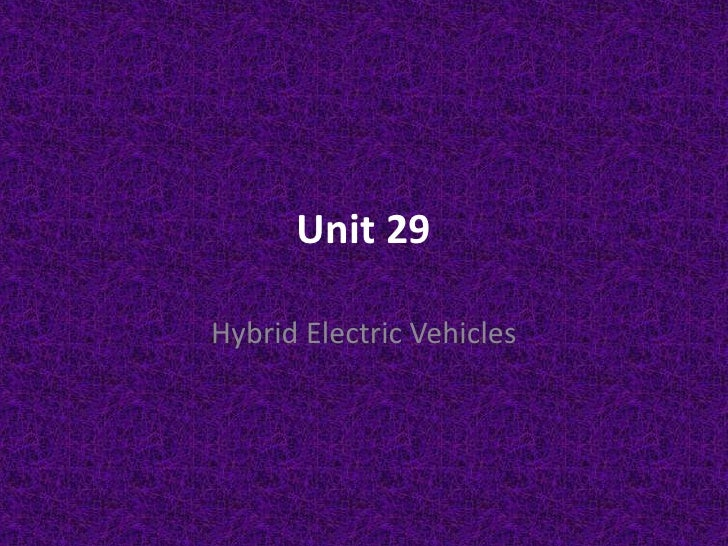 Unit 29<br />Hybrid Electric Vehicles<br />