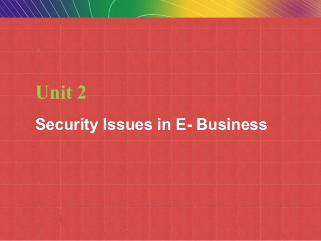 Copyright © 2010 Pearson Education, Inc.Copyright © 2009 Pearson Education, Inc. Slide 5-1 Unit 2 Security Issues in E- Bu...