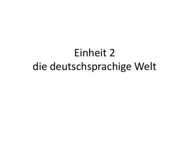Einheit 2 die deutschsprachige Welt