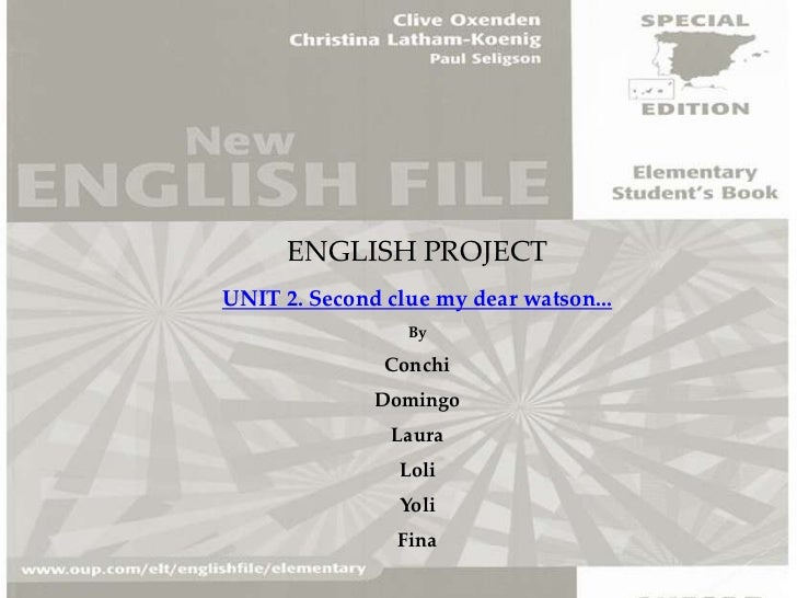 ENGLISH PROJECT<br />UNIT 2. Second clue my dear watson...<br />By<br />Conchi<br />Domingo<br />Laura<br />Loli<br />Yoli...