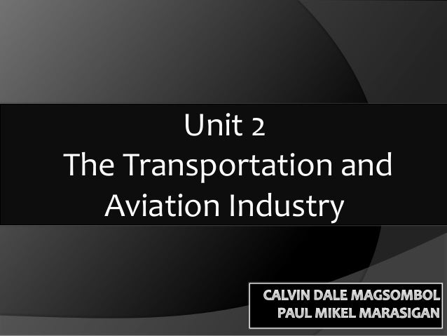 Unit 2The Transportation and  Aviation Industry