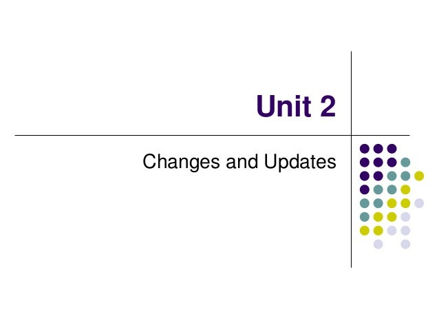 Unit 2 Changes and Updates