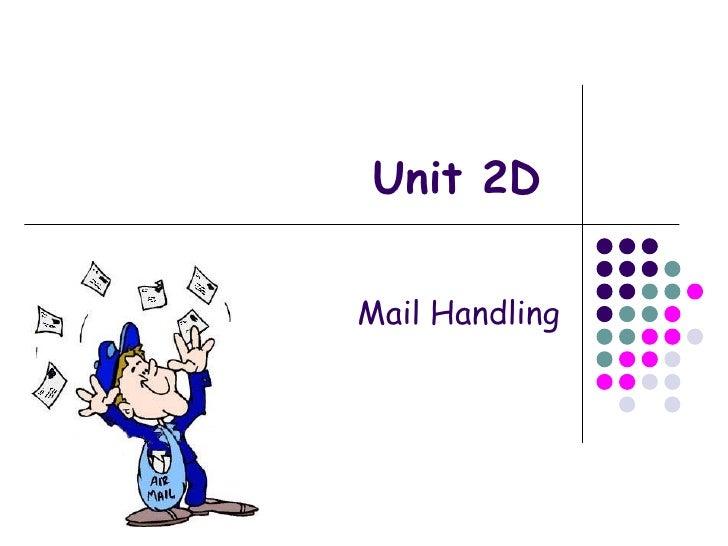 Unit 2D Mail Handling